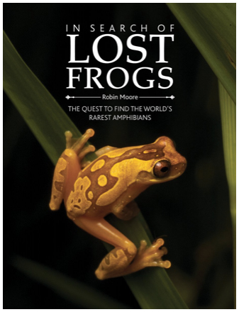 In Search of Lost Frogs: The Quest to Find the World's Rarest Amphibians – book review