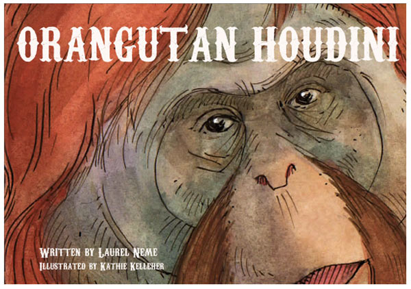 Orangutan Houdini is the true story of a clever orangutan who kept outsmarting zookeepers and escaped from his enclosure at the Henry Doorly Zoo in Omaha, Nebraska. Photo courtesy of Laurel Neme.