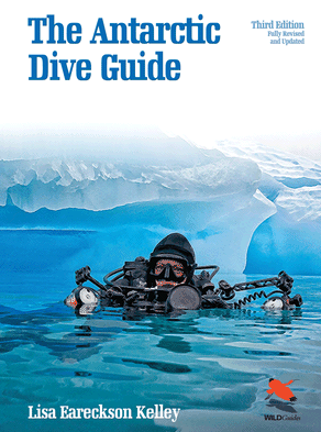 The Antarctic Dive Guide: Third Edition